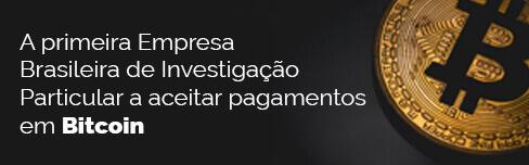 A primeira Empresa Brasileira de Investigação Particular a aceitar pagamentos em Bitcoin